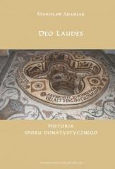 Deo Laudes. Historia sporu donatystycznego - okładka książki