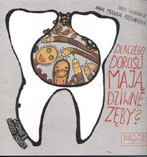 Dlaczego dorośli mają dziwne zęby? - okładka książki