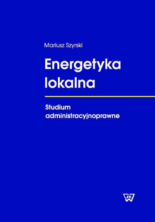 Energetyka lokalna. Studium administracyjnoprawne - okładka książki