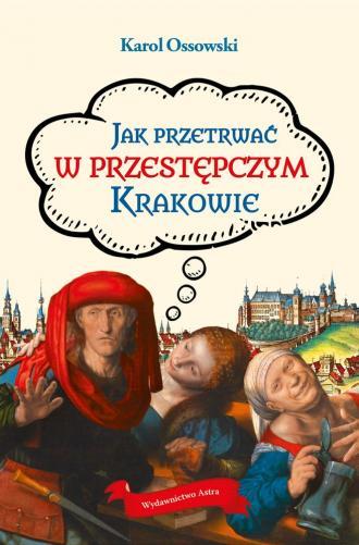Jak przetrwać w przestępczym Krakowie - okładka książki