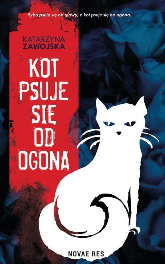 Kot psuje się od ogona - okładka książki