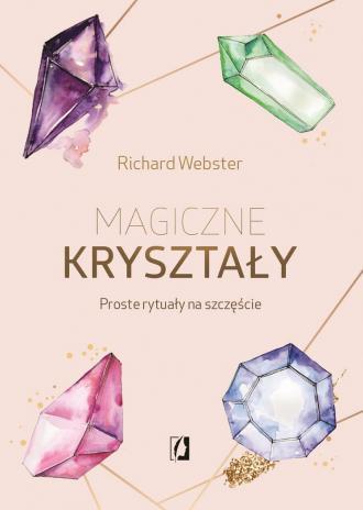 Magiczne kryształy. Proste rytuały - okładka książki