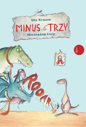 Minus Trzy i nieznośna Lucy - okładka książki
