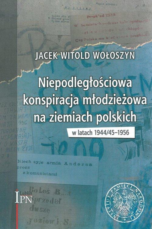 Niepodległościowa konspiracja młodzieżowa - okładka książki