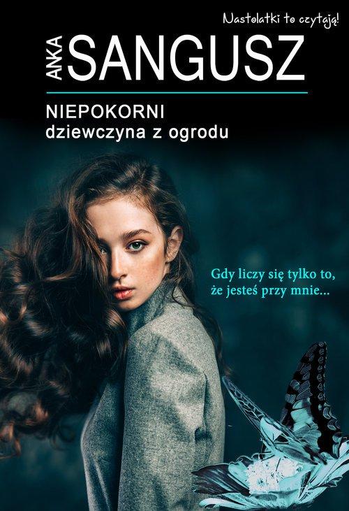 Niepokorni: Dziewczyna z ogrodu - okładka książki