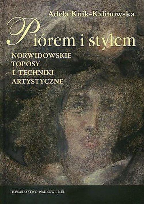 Piórem i stylem. Norwidowskie toposy - okładka książki