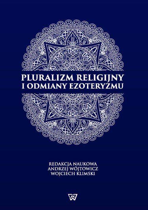 Pluralizm religijny i odmiany ezoteryzmu - okładka książki