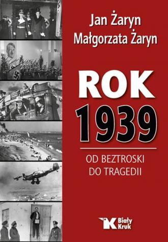 Rok 1939. Od beztroski do tragedii - okładka książki