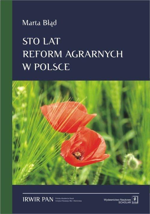 Sto lat reform agrarnych w Polsce - okładka książki