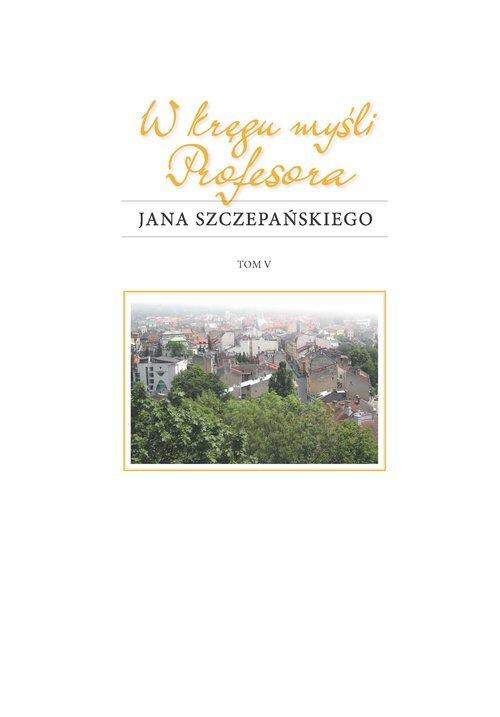 W kręgu myśli Profesora Jana Szczepańskiego. - okładka książki