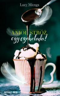 Anioł stróż, czy czekolada? - okładka książki