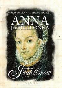Anna Jagiellonka. Zmierzch Jagiellonów - okładka książki