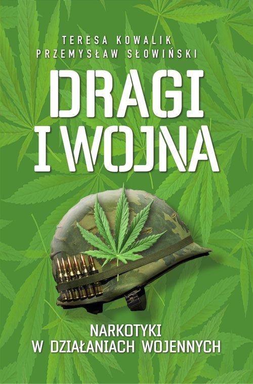 Dragi i Wojna. Narkotyki w działaniach - okładka książki