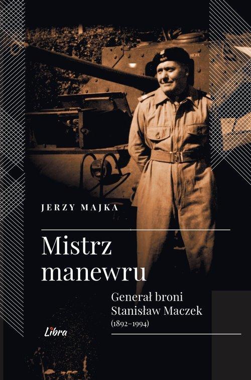 Mistrz manewru. Generał broni Stanisław - okładka książki