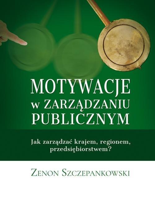 Motywacje w zarządzaniu publicznym - okładka książki