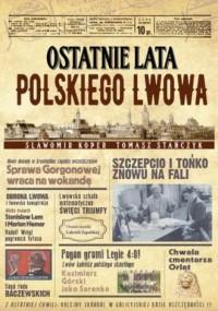Ostatnie lata polskiego Lwowa - okładka książki
