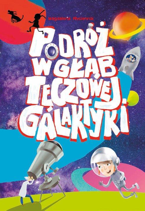 Podróż w głąb Tęczowej Galaktyki - okładka książki