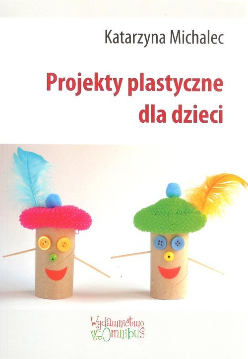 Projekty plastyczne dla dzieci - okładka książki