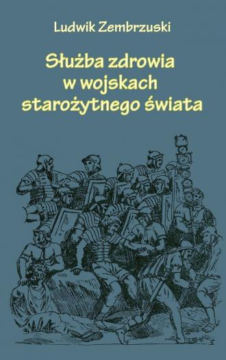 Służba zdrowia w wojskach starożytnego - okładka książki