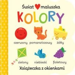 Świat maluszka. Kolory. Książeczka - okładka książki