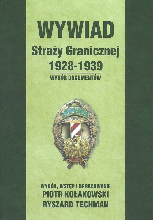 Wywiad Straży Granicznej 1928-1939. - okładka książki