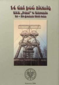 14 dni pod ziemią. KWK Piast w Bieruniu. 14-28 grudnia 1981 roku - okładka książki