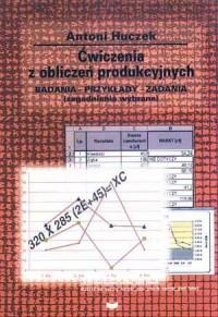 okładka książki - Ćwiczenia z obliczeń produkcyjnych.