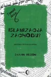 Islamizacja Zachodu? Historia pewnego - okładka książki