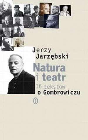 Natura i teatr. 16 tekstów o Gombrowiczu - okładka książki
