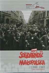 Solidarność. Małopolska 1980-1981. Wybór dokumentów (+ CD) - okładka książki