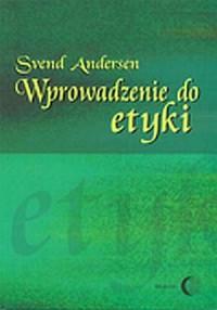 Wprowadzenie do etyki - Svend Andersen - okładka książki