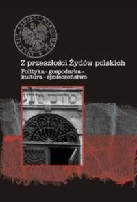Z przeszłości Żydów polskich - okładka książki