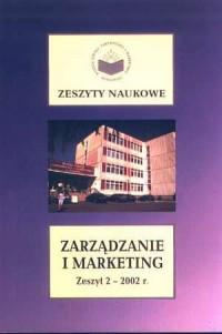 Zeszyty Naukowe WSZiM w Sosnowcu. Zarządzanie i Marketing. Zeszyt 2/2002 - okładka książki