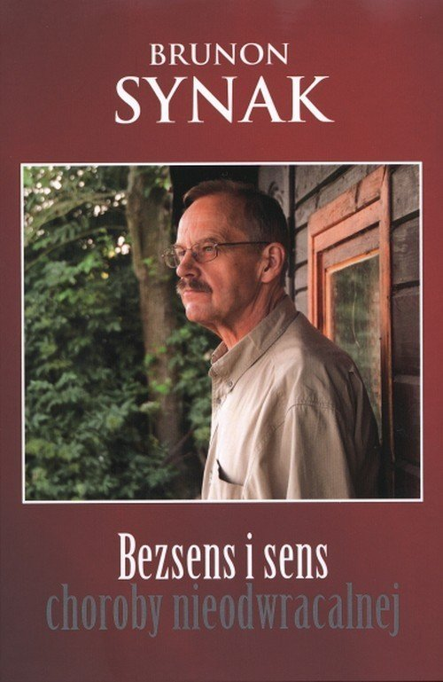 Bezsens i sens choroby nieodwracalnej - okładka książki