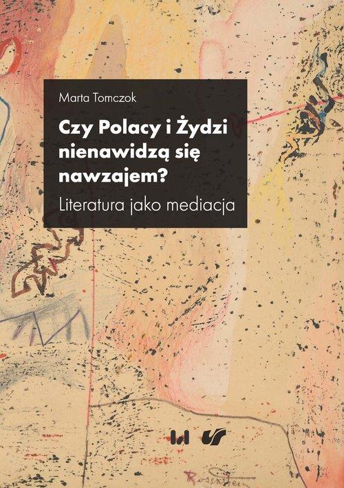 Czy Polacy i Żydzi nienawidzą się - okładka książki