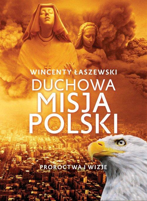 Duchowa misja Polski. Proroctwa - okładka książki