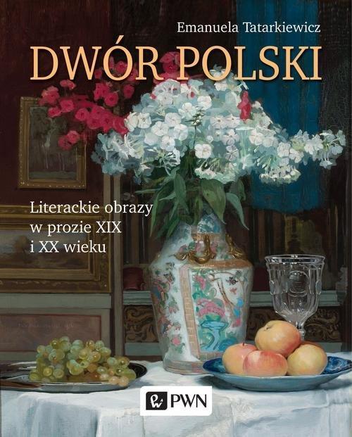 Dwór polski. Literackie obrazy - okładka książki