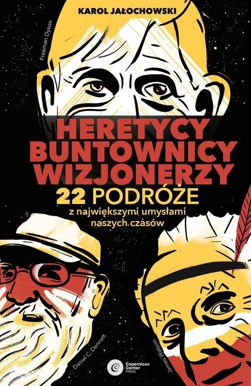 Heretycy, Buntownicy, Wizjonerzy. - okładka książki