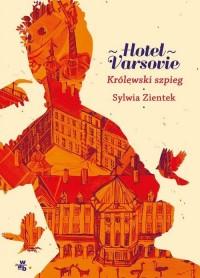 Hotel Varsovie. Tom 3. Królewski - okładka książki
