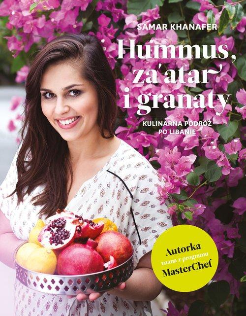 Hummus, zaatar i granaty. Kulinarna - okładka książki