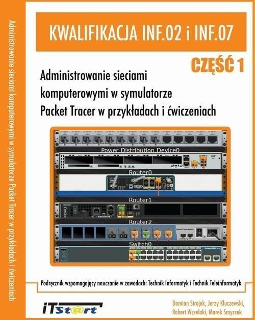Kwalifikacja INF.02 i INF.07. Administrowanie - okładka podręcznika