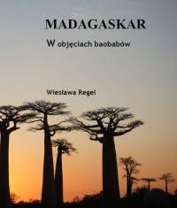 Madagaskar. W objęciach baobabów - okładka książki