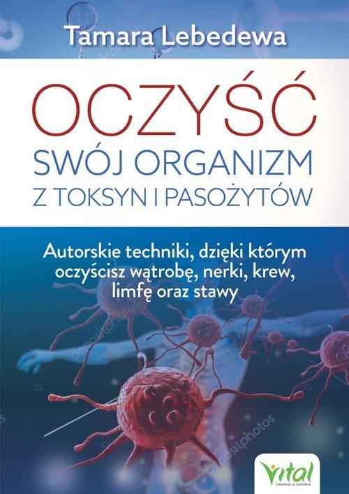 Oczyść swój organizm z toksyn i - okładka książki
