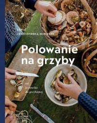 Polowanie na grzyby - Zośka Leszczyńska-Niziołek - okładka książki