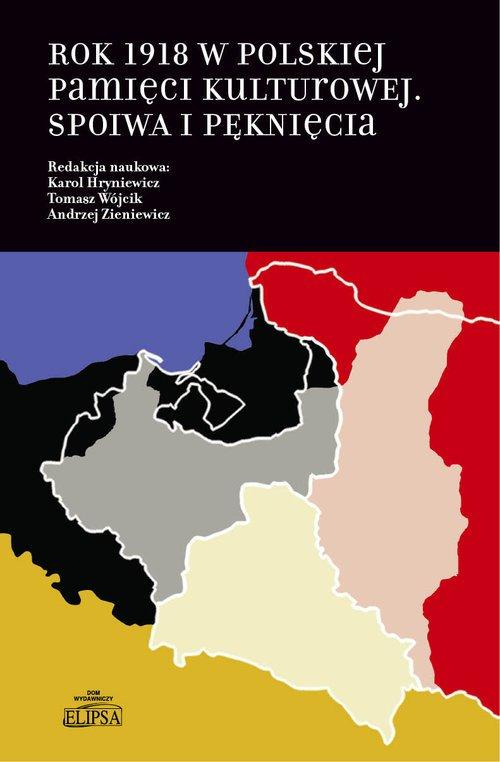 Rok 1918 w polskiej pamięci kulturowej. - okładka książki