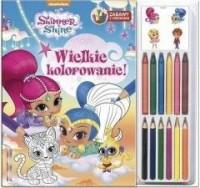 Shimmer & Shine. Wielkie koloro - okładka książki