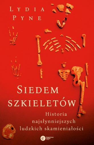 Siedem szkieletów. Historia najsłynniejszych - okładka książki