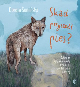 Skąd przyszedł pies? - okładka książki