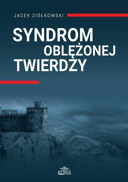 Syndrom oblężonej twierdzy - okładka książki