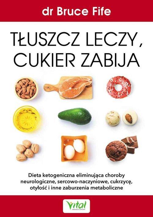 Tłuszcz leczy, cukier zabija - okładka książki